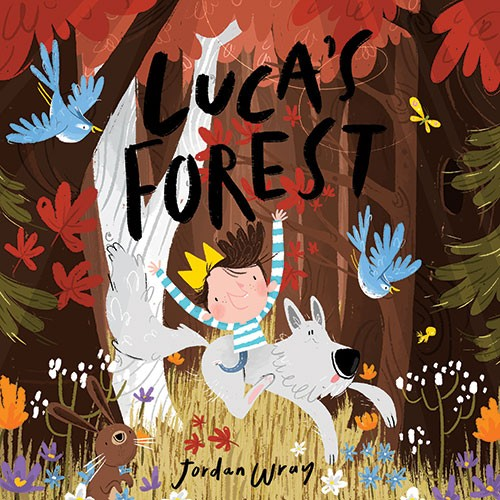 Jordan Wray Illustration - Jordan, Wray, Jordan Wray, illustration, pencil, drawing, photoshop, colour, colourful, commerical, mass market, fiction, cute, sweet, boy, child, crown, prince, woods, forest, trees, nature, wolf, animals, wild, riding, leaves, book, cover, luca's forest
