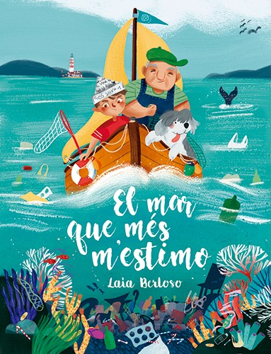 Laia Berloso Clara Illustration - Laia Berloso Clarà, illustrator, digital, watercolour, pastels, traditional, colour, colourful, fiction, picture book, book, cover, grandfather, boy, man, dog, pet, boat, water, sailing, ocean, adventure, litter, rubbish, waves, pollution, environment,