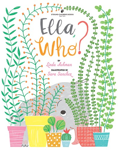 Sara Sanchez Illustration - sara sanchez, sara, sanchez, digital, texture, photoshop, illustrator, trade, commercial, mass market, picture book, ella, elephant, pet, animal, cover, ella who?, plants, decorative